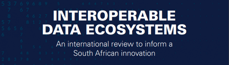 Interoperable Data Ecosystems – an International Review to Inform South African Innovation